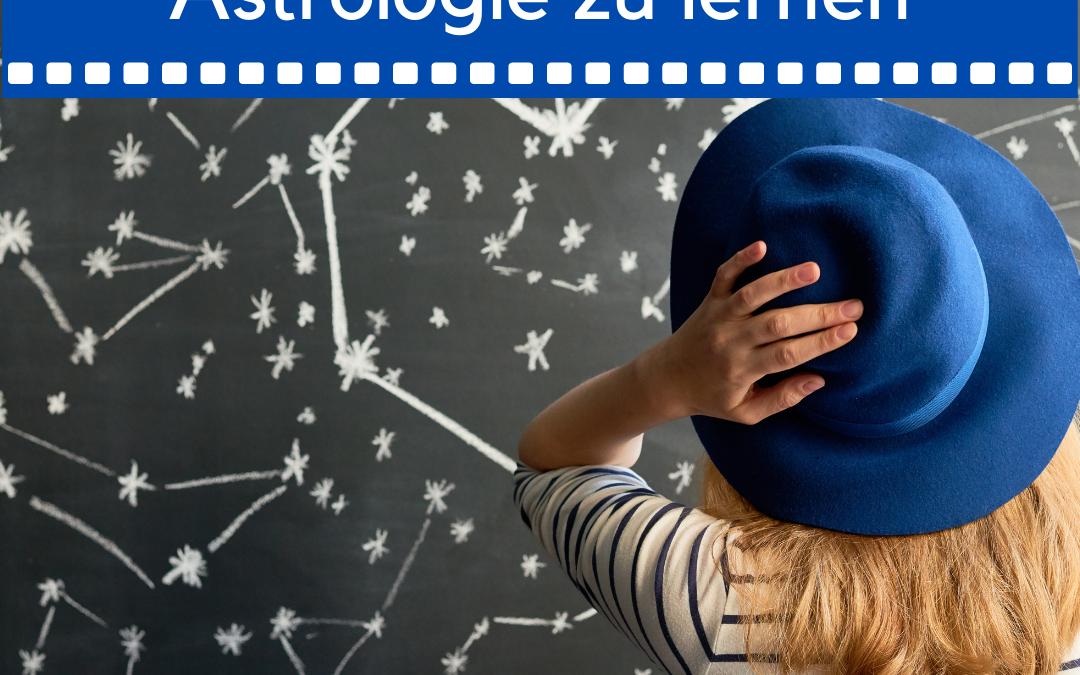 Meine 7 besten Gründe um Astrologie zu lernen
